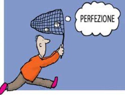 Liberaci dalla perfezione